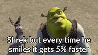 getlinkyoutube.com-Shrek but every time he smiles it gets 5% faster