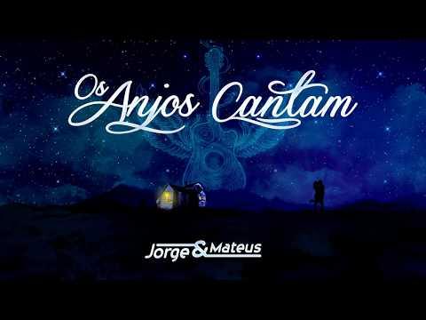 Jorge & Mateus - Os Anjos Cantam (LyricVideo) [Álbum Os Anjos Cantam]