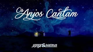 getlinkyoutube.com-Jorge & Mateus - Os Anjos Cantam (LyricVideo) [Álbum Os Anjos Cantam]