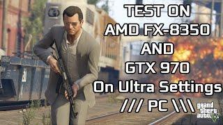 getlinkyoutube.com-GTA V PC - Test on AMD FX 8350 and GTX 970 on Ultra Settings | 60FPS Video | Benchmark Test |