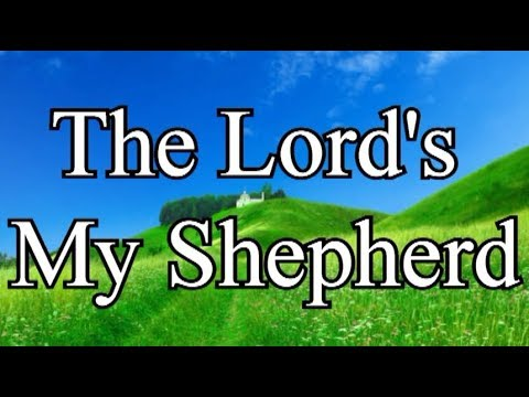 Christian Hymns with Lyrics: The Lord's My Shepherd / 23rd Psalm