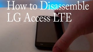 How to Disassemble LG Access LTE