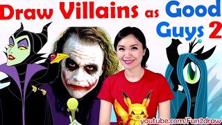 getlinkyoutube.com-New art challenge: Draw Villains as GOOD GUYS! 2