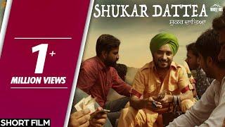 Shukar Dattea   Short Film   Rana Ranbir, Jarnail Singh   White Hill Production