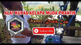 getlinkyoutube.com-Alat Kupas Kelapa Muda Praktis. by Didik Setiawan, ST - Aceh Tamiang