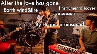 getlinkyoutube.com-After the love has gone : Earth wind and fire ( instrumental )cover (live)by Hi-gainbrainsound