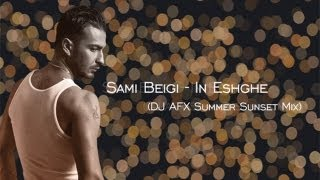 getlinkyoutube.com-Sami Beigi - In Eshghe (DJ AFX Summer Sunset Mix)