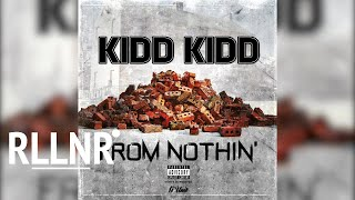 Kidd Kidd - From Nothin'