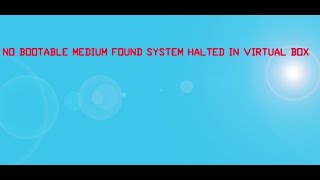 getlinkyoutube.com-No Bootable medium Found system halted in VB ~ SOLVED