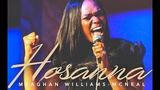 HOSANNA  MEAGHAN WILLIAMS MCNEAL By EydelyWorshipLivingGodChannel