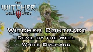 getlinkyoutube.com-The Witcher 3: Wild Hunt - Contract: Devil by the Well - White Orchard - No Commentary
