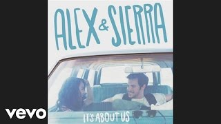 getlinkyoutube.com-Alex & Sierra - Almost Home (Audio)
