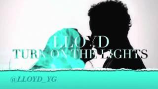 Lloyd - Turn On the Lights (Future Remix)