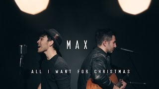All I Want For Christmas Is You - Mariah Carey (Max Cover)