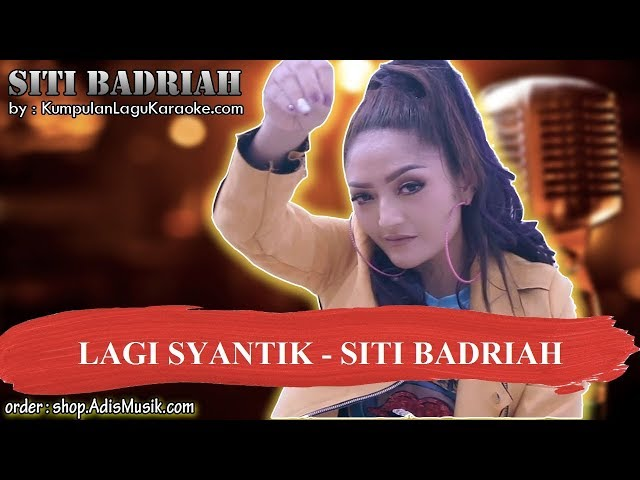 LAGI SYANTIK - SITI BADRIAH Karaoke