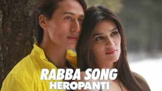 Rabba Heropanti Full Song 720p Hindi 5.1 (HD)