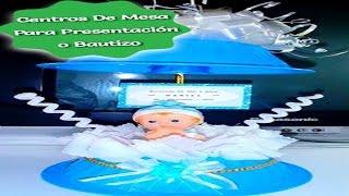 getlinkyoutube.com-Centros De Mesa Para Presentación o Bautizo