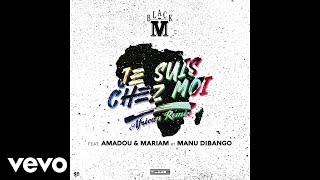 Black M - Je suis chez moi (African Remix)