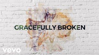 Matt Redman - Gracefully Broken (Lyric Video) ft. Tasha Cobbs Leonard width=