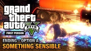 GTA 5 - Final Mission / Ending A  - Something Sensible (Trevor) [First Person Gold Guide - PS4]