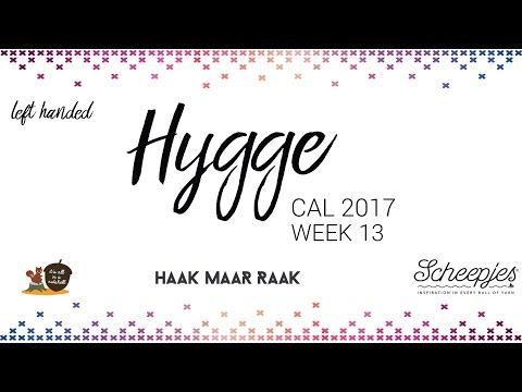 Hygge CAL week 13 - English - Left handed - Scheepjes CAL