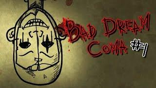 Bad Dream Coma [01] : ฝันร้ายที่ไม่มีวันตื่น