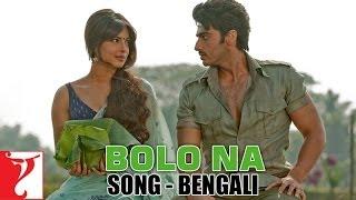 Bolo Na - Full Song - [Bengali Dubbed] - Gunday