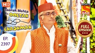 Taarak Mehta Ka Ooltah Chashmah - Ep 2397 - Full Episode - 6th February, 2018