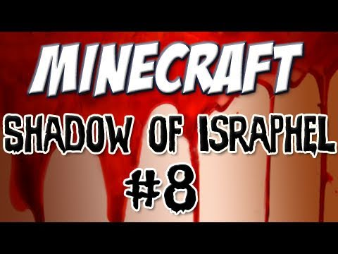 Minecraft: Shadow of Israphel Part 8