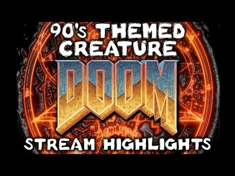 90's Themed Creature Doom Stream Highlights