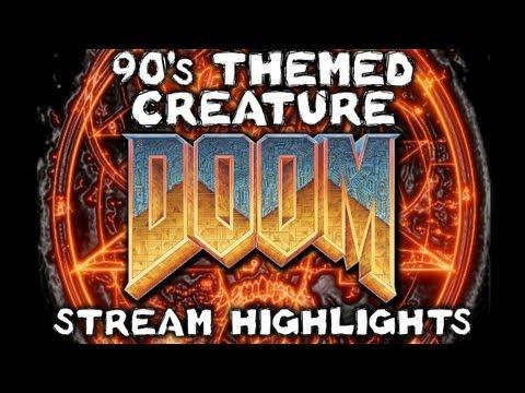 90's Themed Creature Doom Stream Highlights