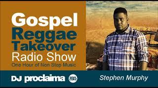 GOSPEL REGGAE 2018  - One Hour Gospel Reggae Takeover Show - DJ Proclaima 20th July width=