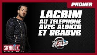 Lacrim au téléphone avec Alonzo & Gradur dans Planète Rap !!!