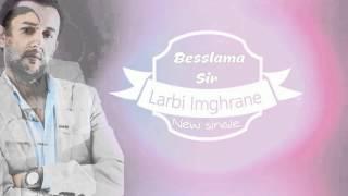 getlinkyoutube.com-Larbi Imghrane -  Besslama Sir (Exclusive Lyric Clip) | لعربي إمغران - بالسلامة سير