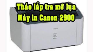 Tháo lắp máy in canon 2900 và tra mỡ lụa