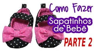 getlinkyoutube.com-🌸 Como Fazer Sapatinhos de Bebê em Tecido Passo-a-Passo Parte 2: Montando e Costurando