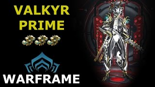 getlinkyoutube.com-Warframe - Quick Look At Valkyr Prime (3 Forma)
