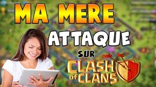 getlinkyoutube.com-Clash of Clans - Ma mère attaque sur Clash of Clans !