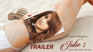Julie 2 | Trailer | Pahlaj Nihalani | Raai Laxmi, Ravi Kishen, Deepak Shivdasani