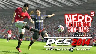 getlinkyoutube.com-Nerd³'s Father and Son-Days - Pro Evolution Soccer 2014