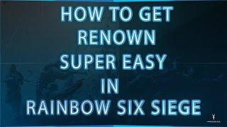 getlinkyoutube.com-Rainbow Six Siege HOW TO GET RENOWN SUPER EASY SUPER FAST!