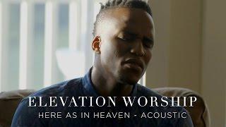 getlinkyoutube.com-Elevation Worship - Here As In Heaven (Acoustic)