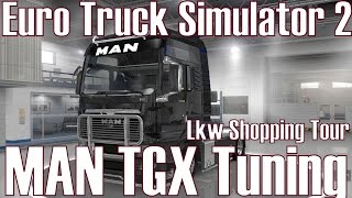 getlinkyoutube.com-Euro Truck Simulator 2 ★ #04 Lkw Shopping Tour ★ MAN TGX Tuning [Deutsch/HD]