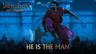 Baahubali OST - Volume 06 - He is The Man | MM Keeravaani