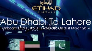 getlinkyoutube.com-✈FLIGHT REPORT✈ Etihad Airways, Abu Dhabi To Lahore, Airbus A340-600, A6-EHH, EY241