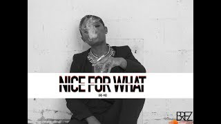 NICE FOR WHAT (BRE-MIX)