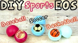 getlinkyoutube.com-DIY EOS Lip Balm Sports Edition:  Soccer, Baseball  & Basketball