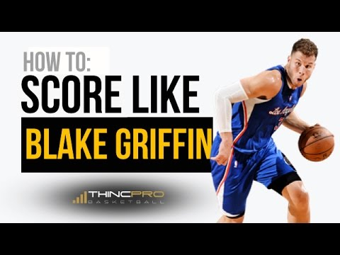 How to: Score Like BLAKE GRIFFIN on ANY Defender and GET MORE POINTS! - Basketball Scoring Moves