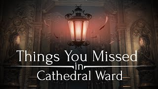 getlinkyoutube.com-Bloodborne ► Things You Missed in Cathedral Ward