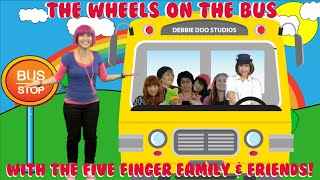 getlinkyoutube.com-The Wheels On The Bus Song  -  Featuring The Five Finger Family and Debbie Doo